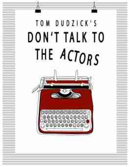 Don't Talk to the Actors
