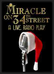 Miracle on 34th Street: A Live Musical Radio Play